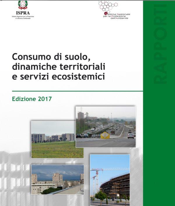 Rapporto ISPRA 2017 sul consumo suolo